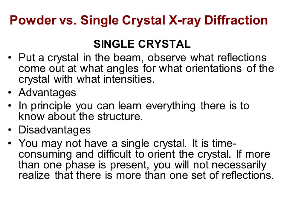 Powder vs. Single Crystal X-ray Diffraction