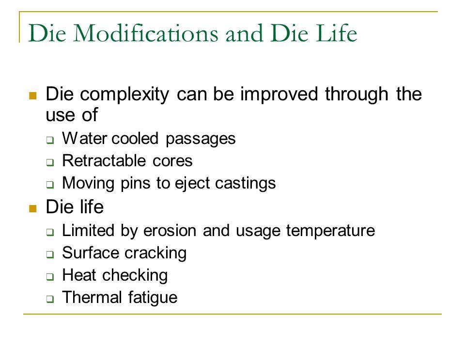 Die Modifications and Die Life
