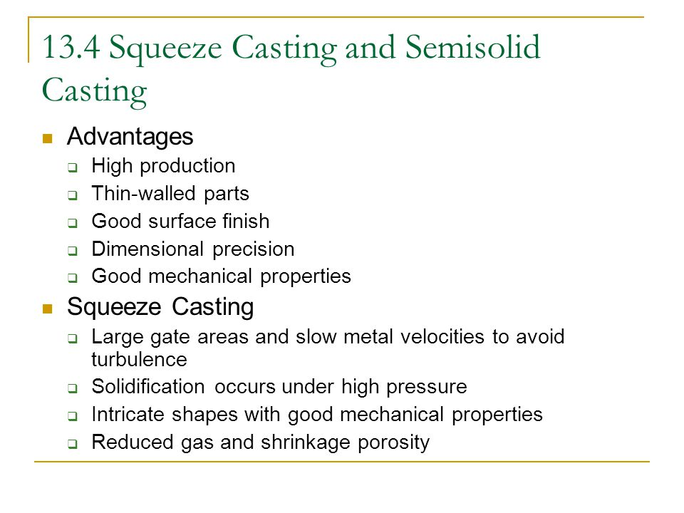13.4 Squeeze Casting and Semisolid Casting