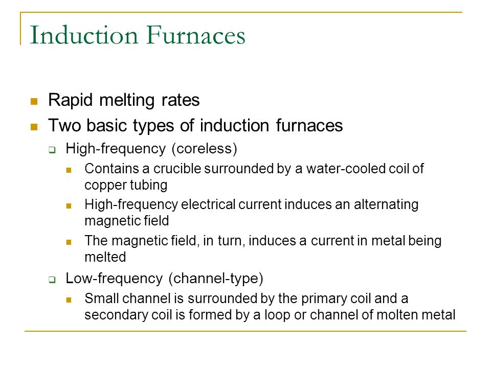 Induction Furnaces Rapid melting rates