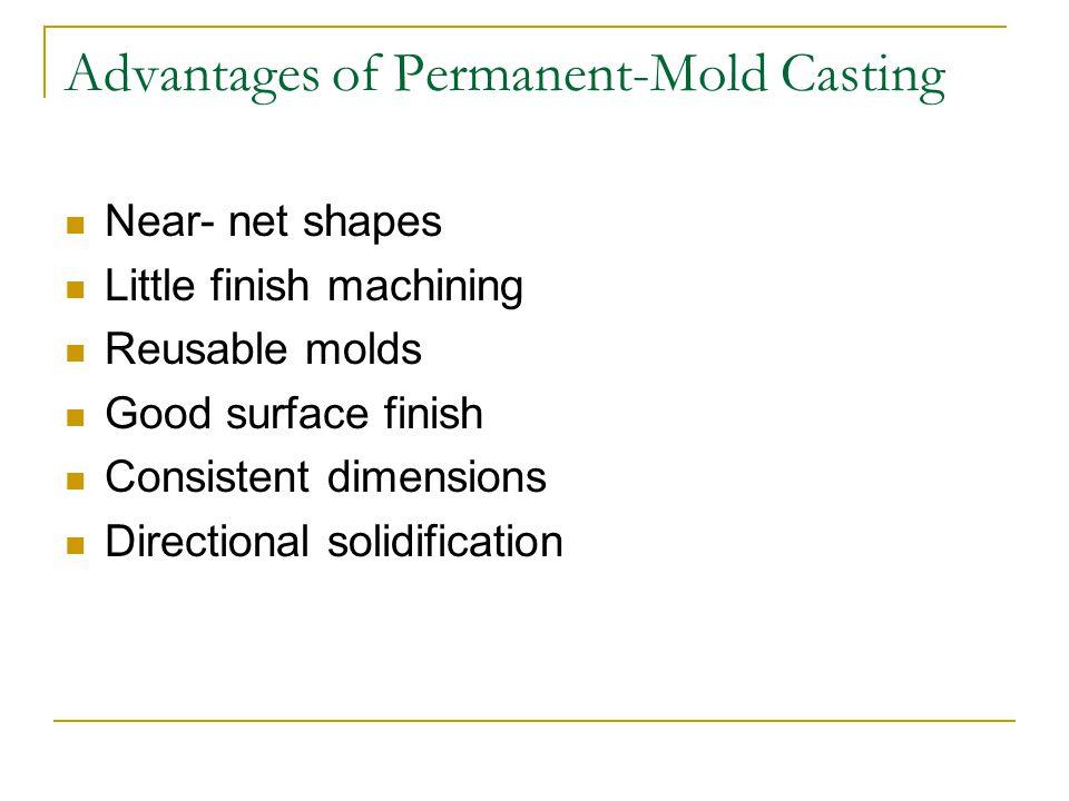 Advantages of Permanent-Mold Casting