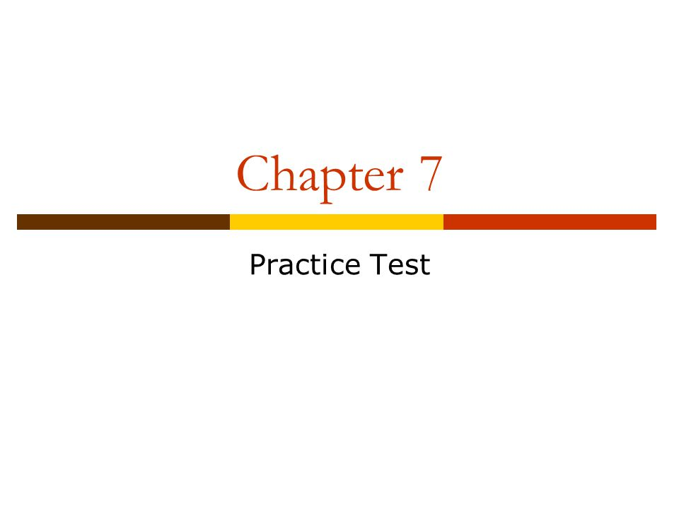 Chapter 7 Practice Test