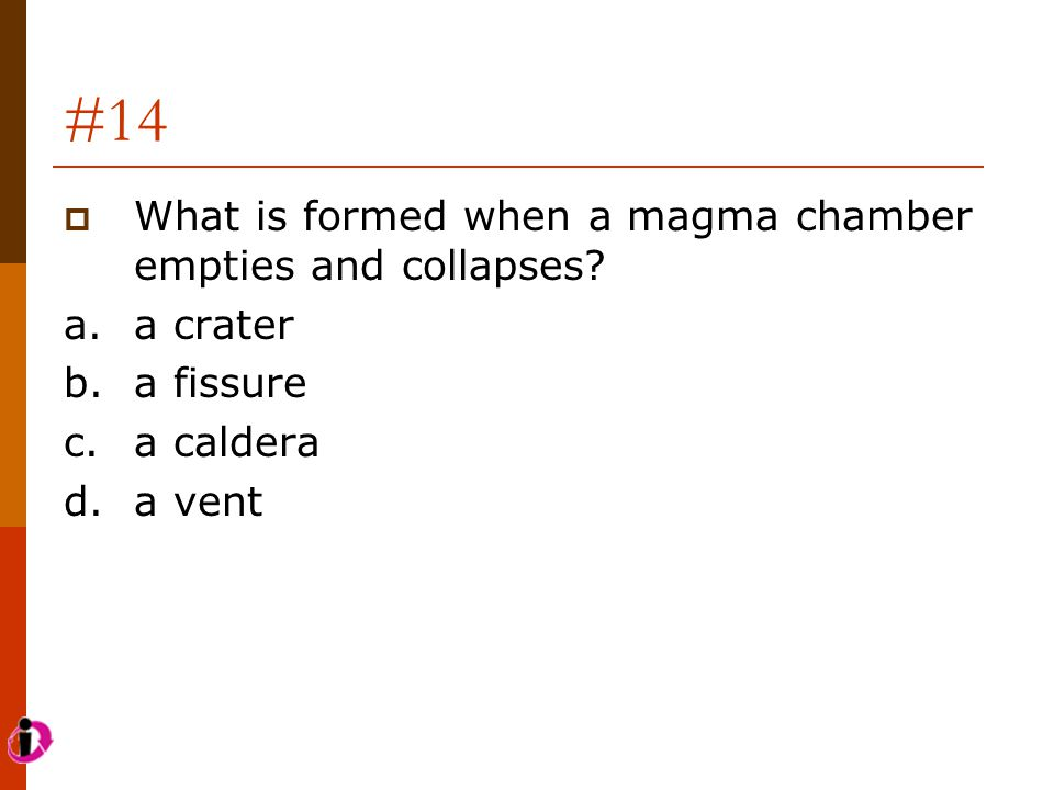 #14 What is formed when a magma chamber empties and collapses