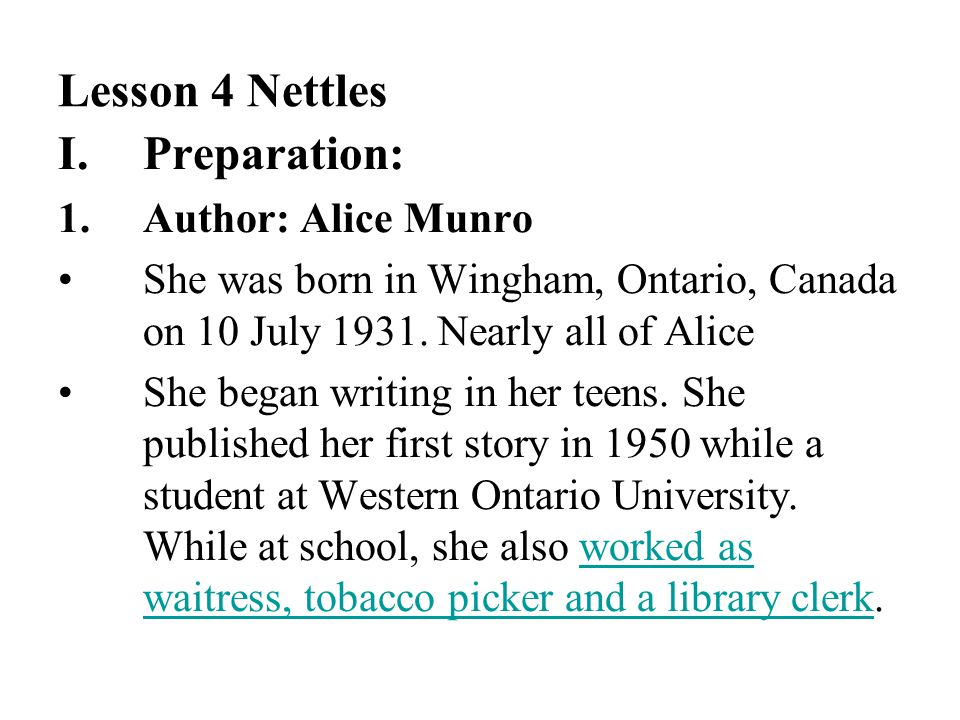 Lesson 4 Nettles Preparation: Author: Alice Munro