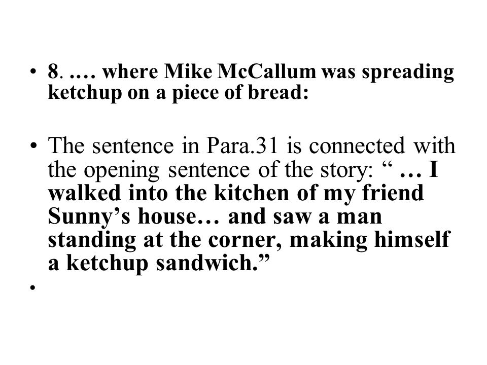 8. .… where Mike McCallum was spreading ketchup on a piece of bread: