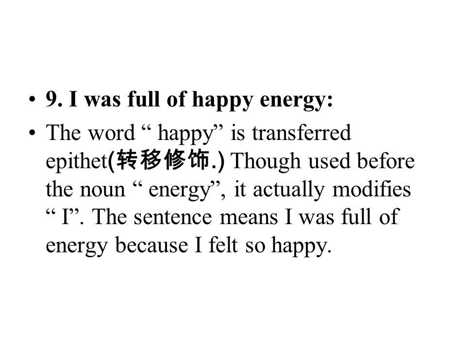 9. I was full of happy energy: