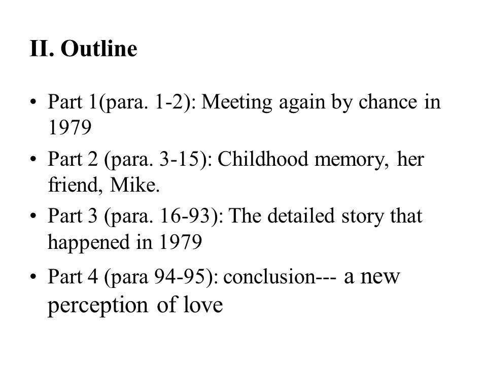 II. Outline Part 1(para. 1-2): Meeting again by chance in 1979