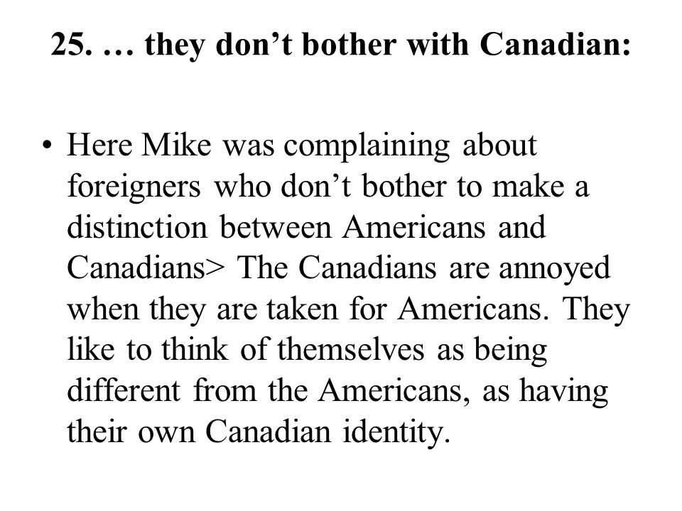 25. … they don't bother with Canadian: