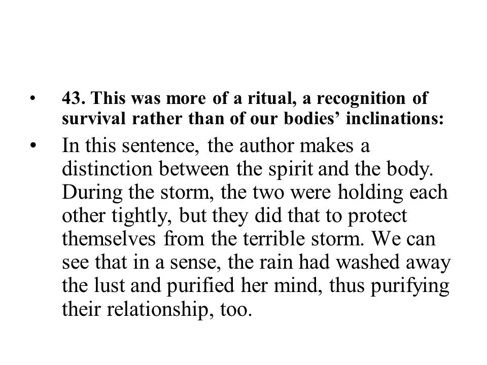 43. This was more of a ritual, a recognition of survival rather than of our bodies' inclinations: