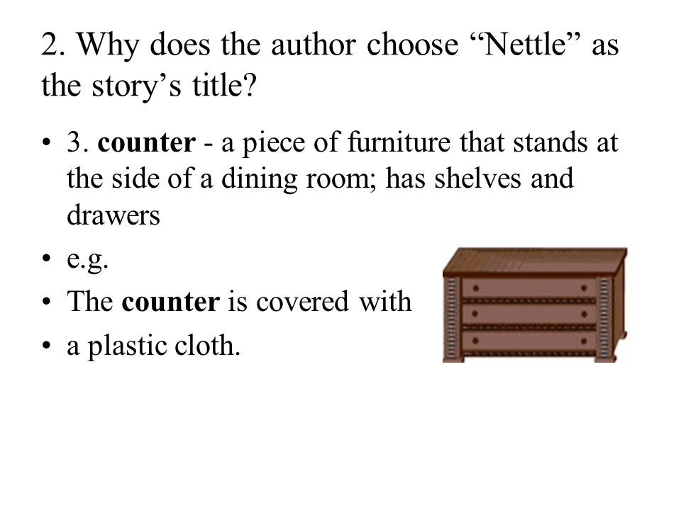 2. Why does the author choose Nettle as the story's title