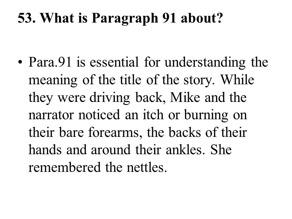 53. What is Paragraph 91 about