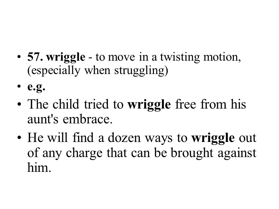 The child tried to wriggle free from his aunt s embrace.