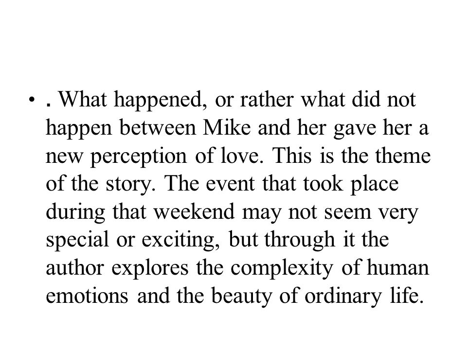 What happened, or rather what did not happen between Mike and her gave her a new perception of love.