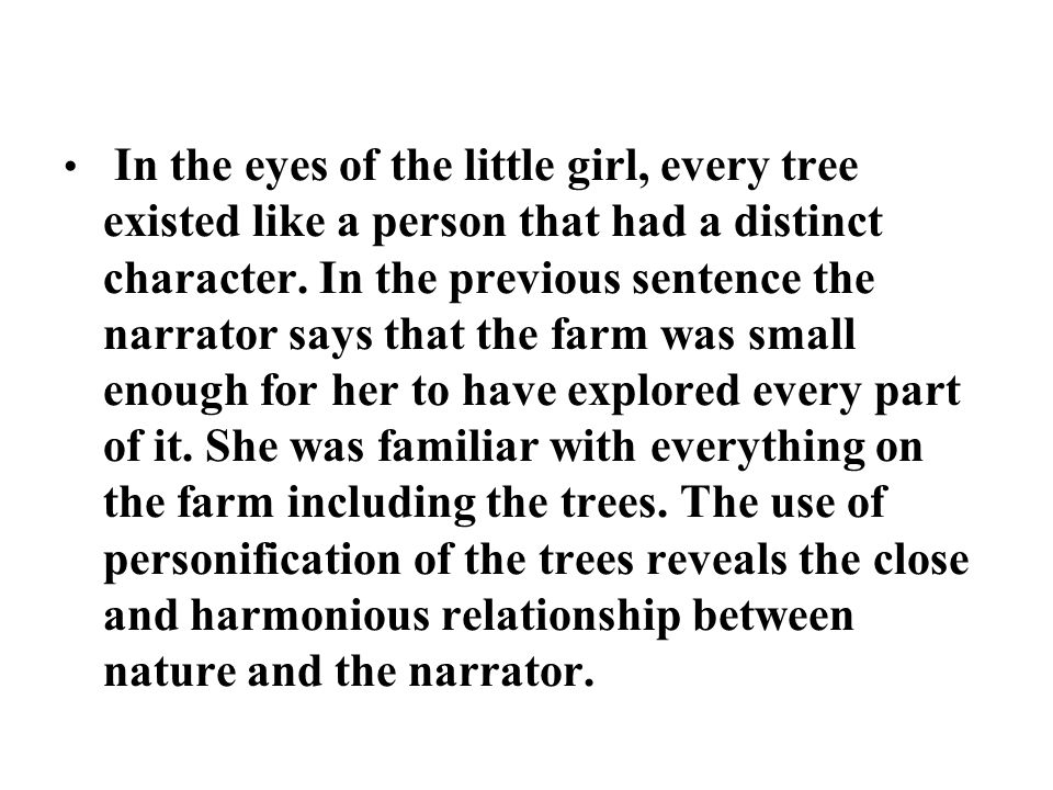 In the eyes of the little girl, every tree existed like a person that had a distinct character.