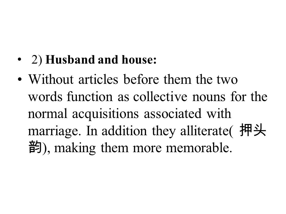 2) Husband and house: