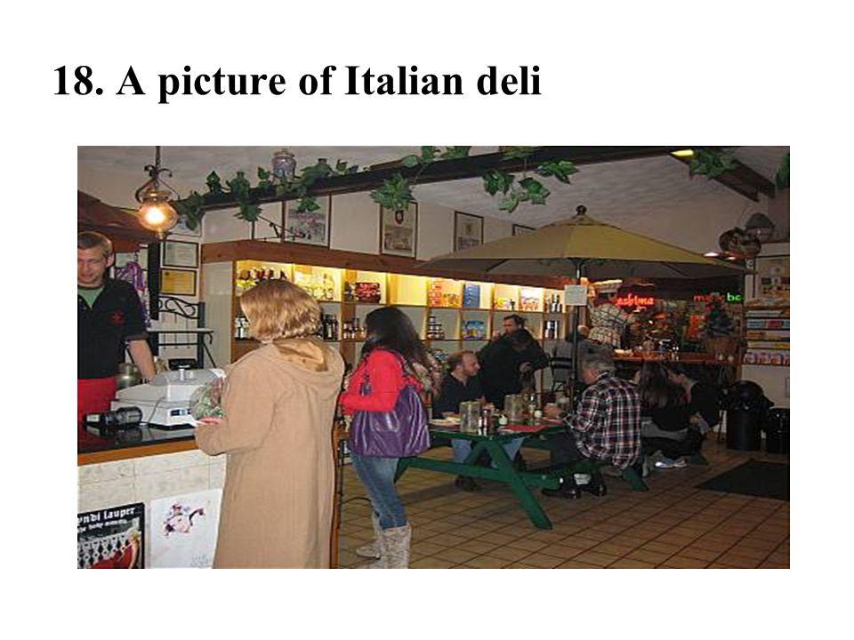 18. A picture of Italian deli
