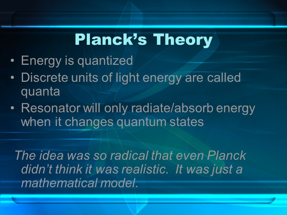 Planck's Theory Energy is quantized