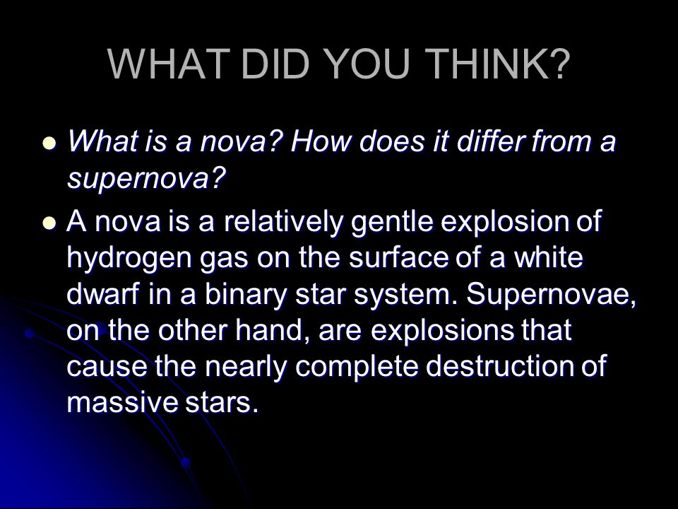 WHAT DID YOU THINK What is a nova How does it differ from a supernova
