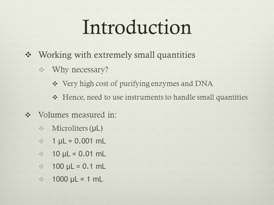 Introduction Working with extremely small quantities Why necessary