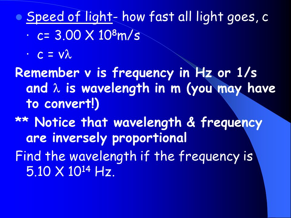 Speed of light- how fast all light goes, c