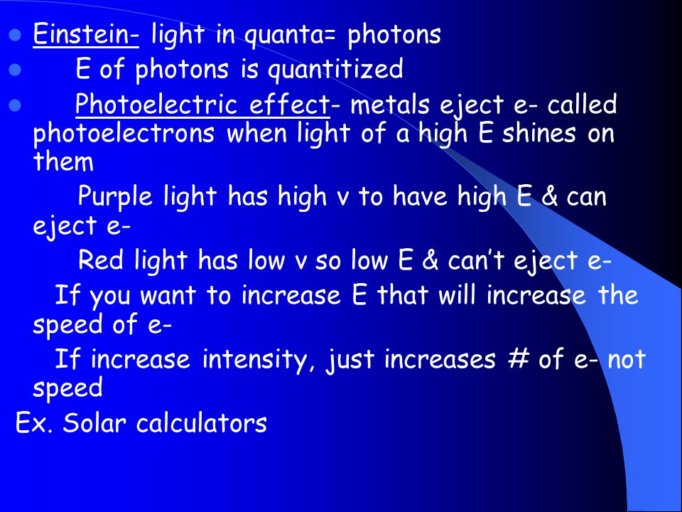 Einstein- light in quanta= photons