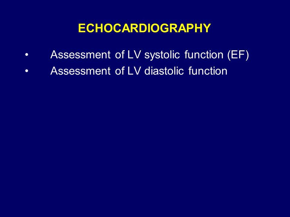 ECHOCARDIOGRAPHY Assessment of LV systolic function (EF)