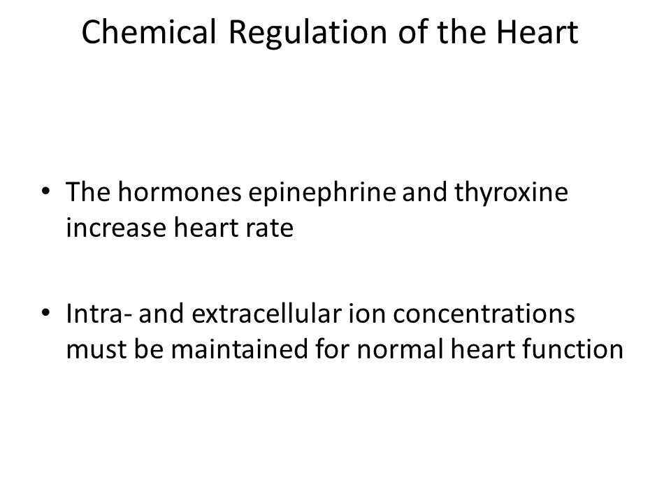 Chemical Regulation of the Heart