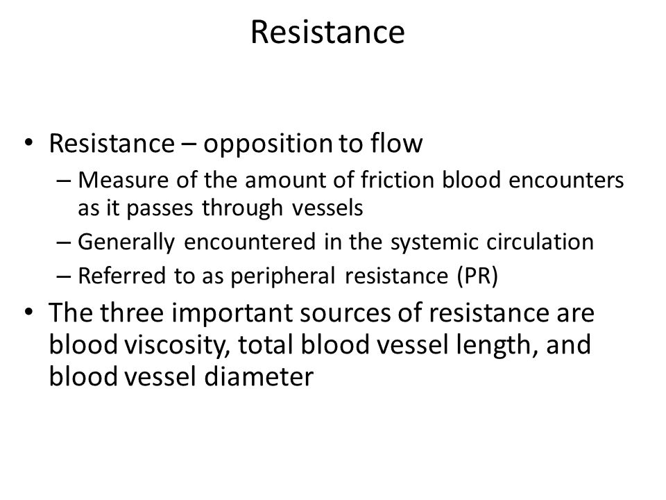 Resistance Resistance – opposition to flow