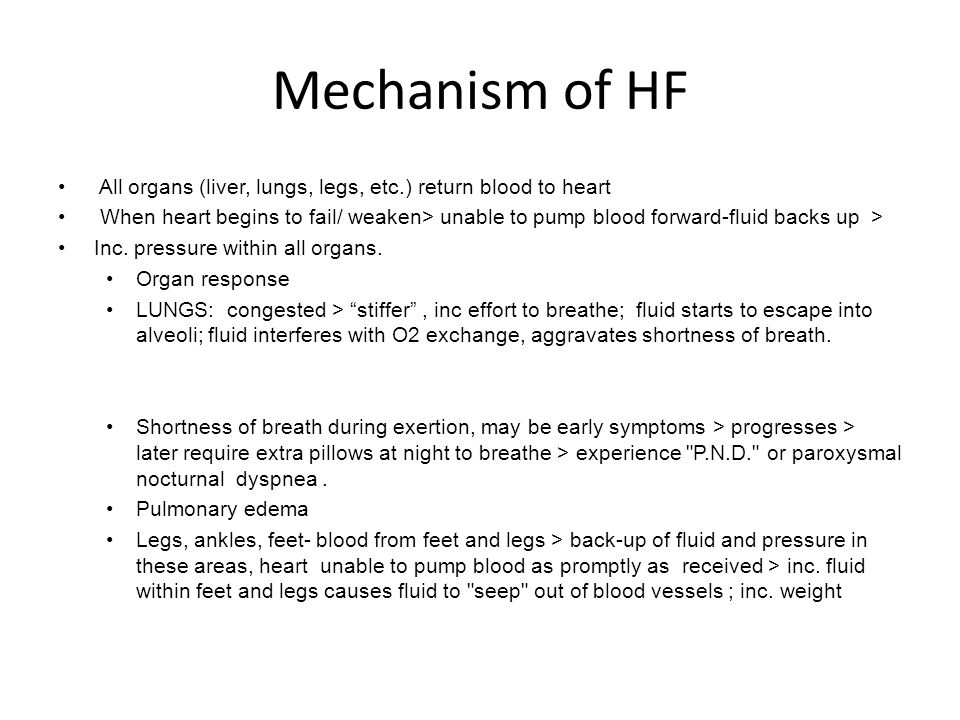 Mechanism of HF All organs (liver, lungs, legs, etc.) return blood to heart.