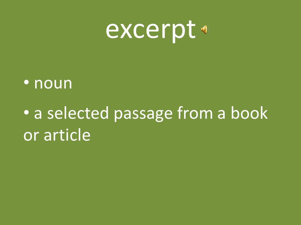 excerpt noun a selected passage from a book or article