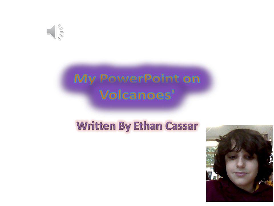 My PowerPoint on Volcanoes