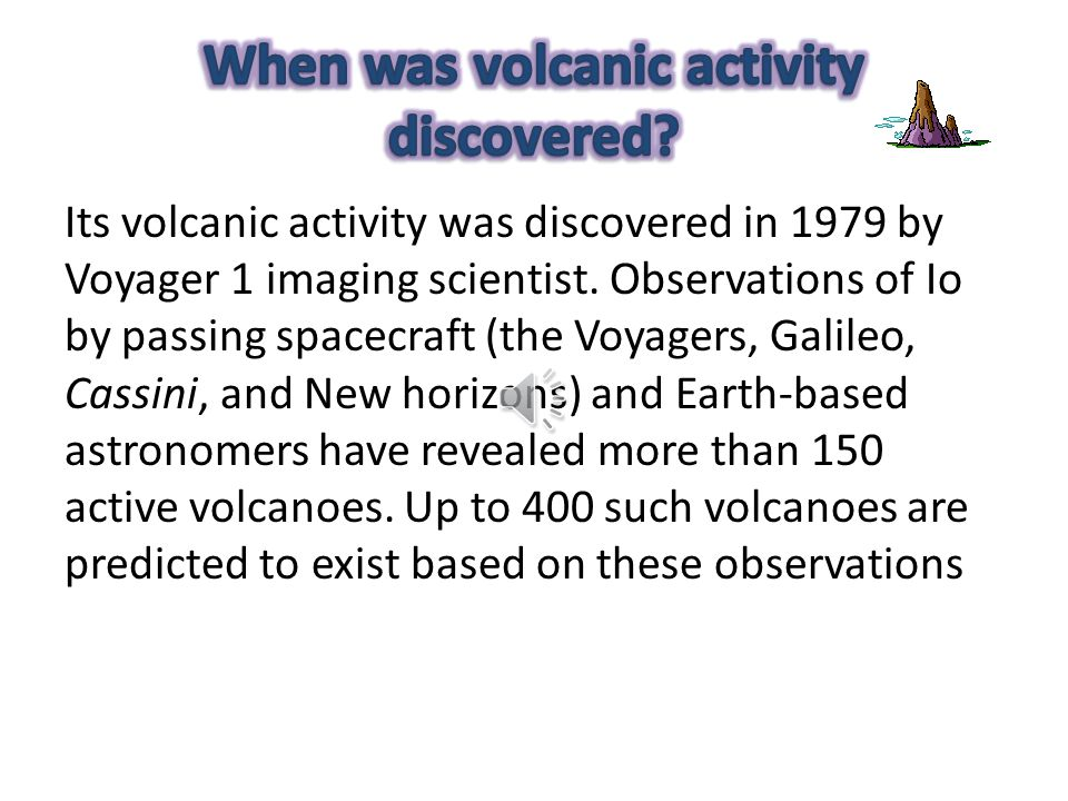 When was volcanic activity discovered