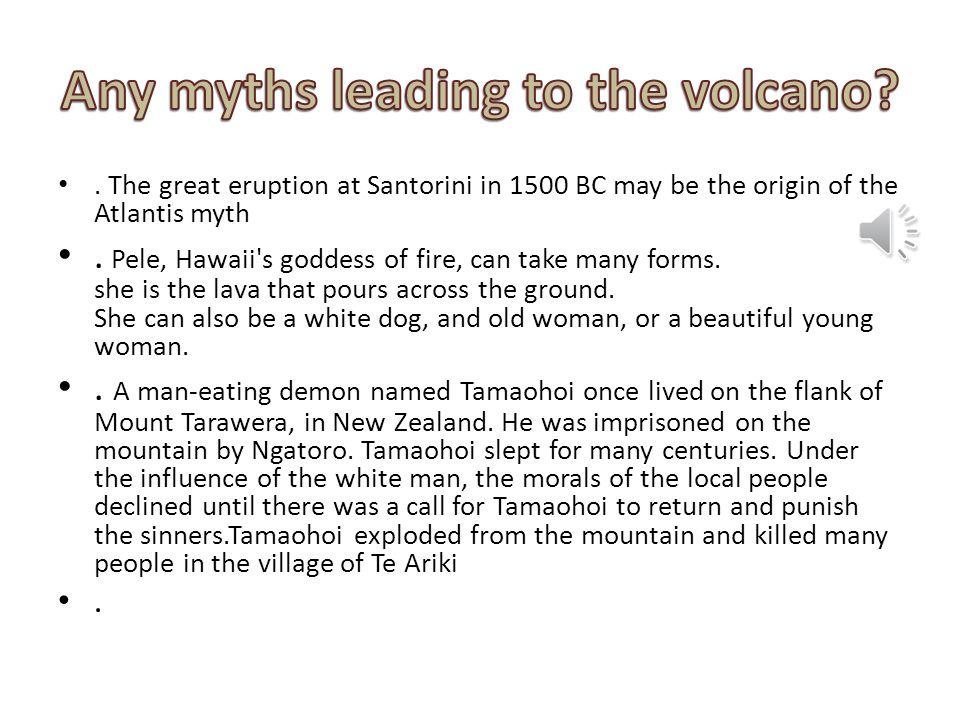 Any myths leading to the volcano