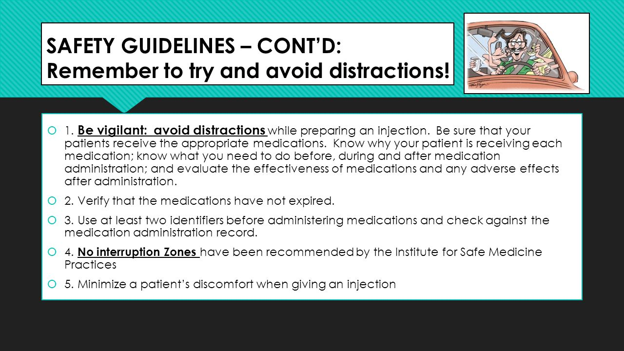 SAFETY GUIDELINES – CONT'D: Remember to try and avoid distractions!