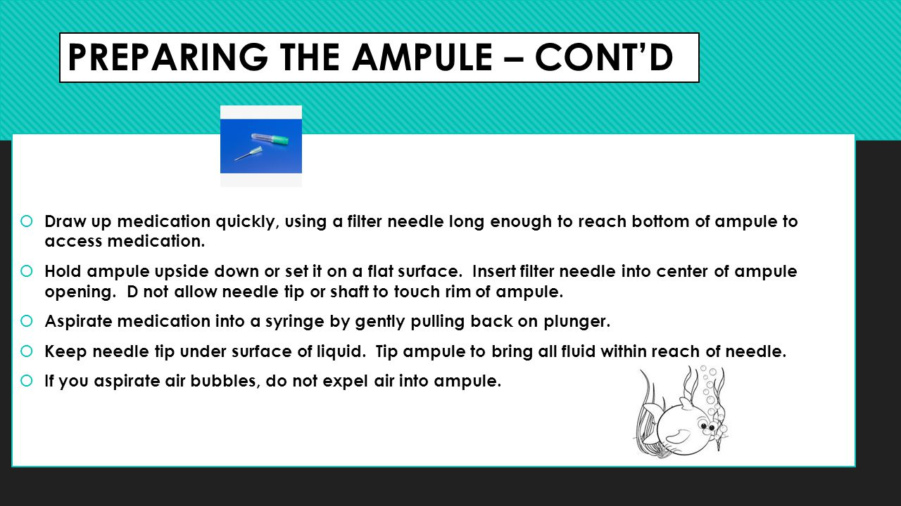 PREPARING THE AMPULE – CONT'D