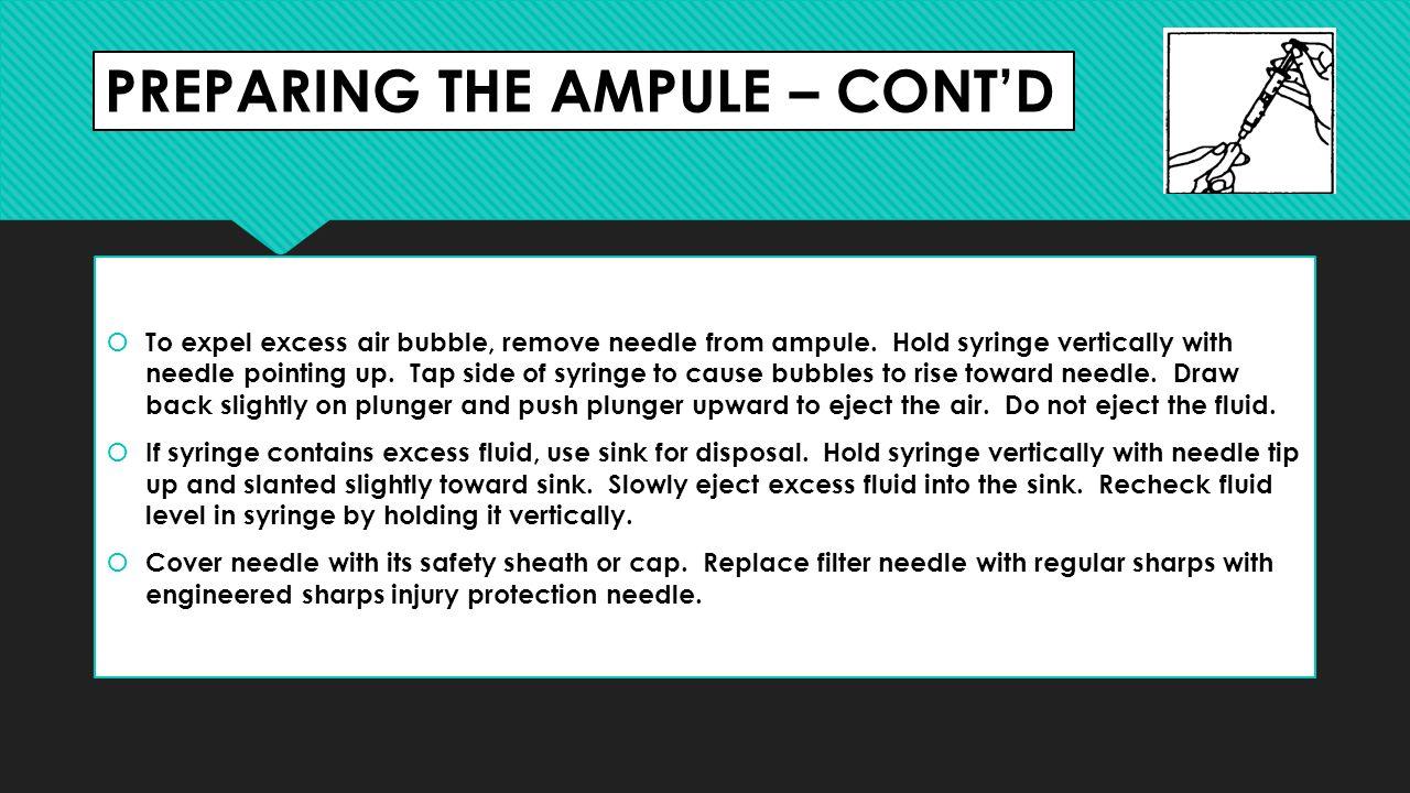 PREPARING THE AMPULE – CONT'D