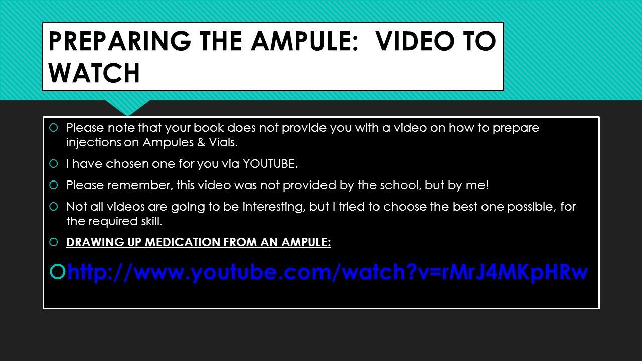 PREPARING THE AMPULE: VIDEO TO WATCH