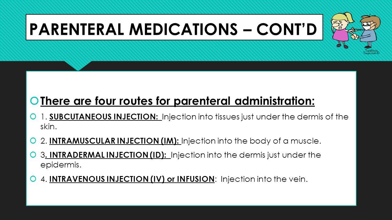 PARENTERAL MEDICATIONS – CONT'D