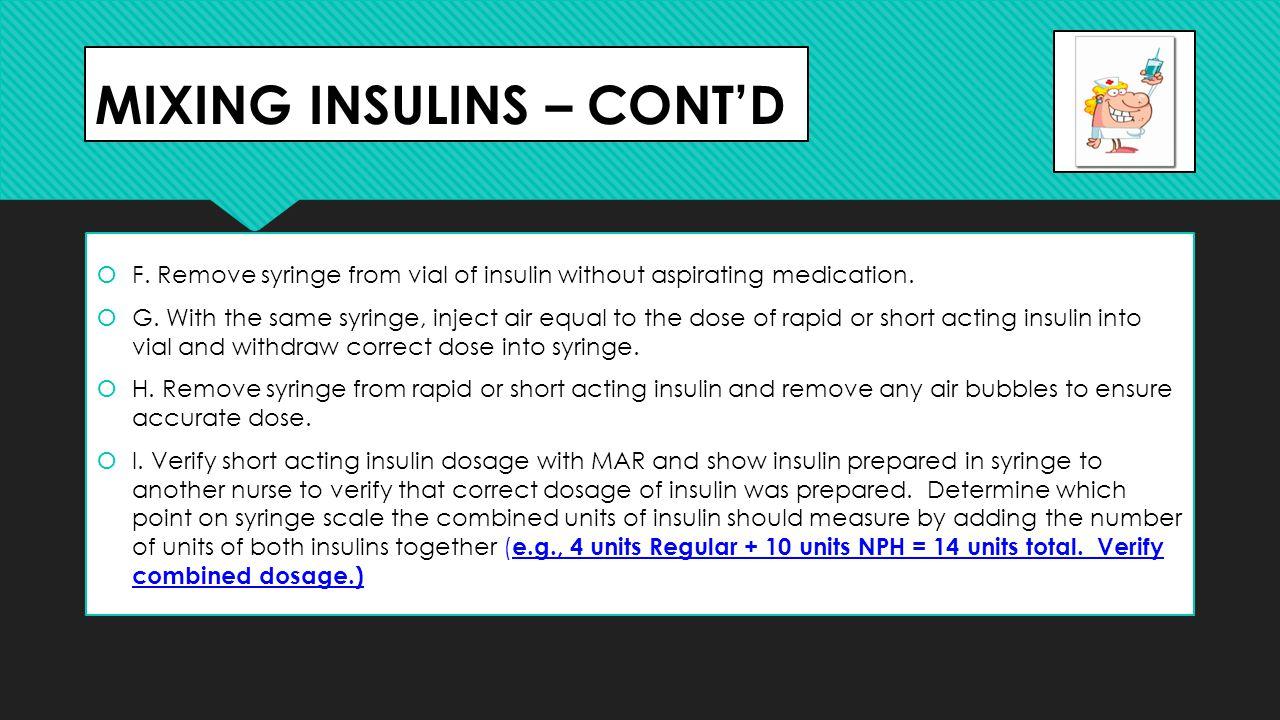 MIXING INSULINS – CONT'D