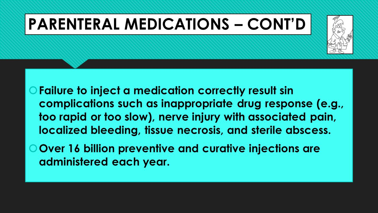 PARENTERAL MEDICATIONS – CONT'D