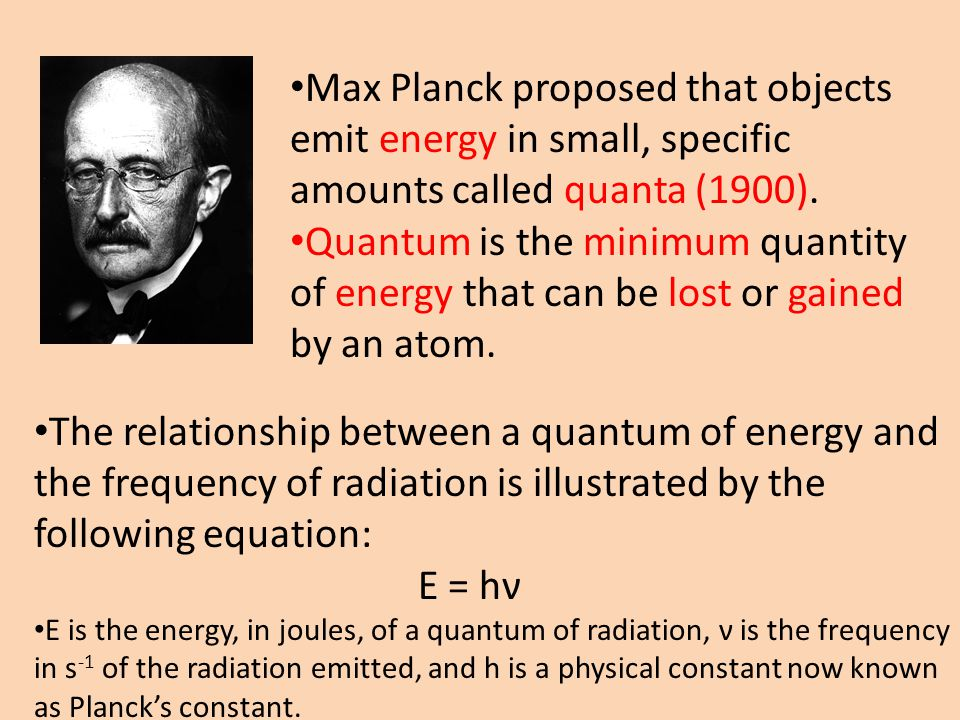 Max Planck proposed that objects emit energy in small, specific amounts called quanta (1900).