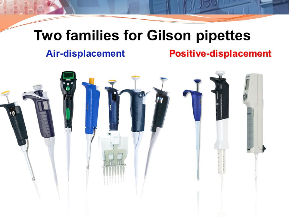 Two families for Gilson pipettes
