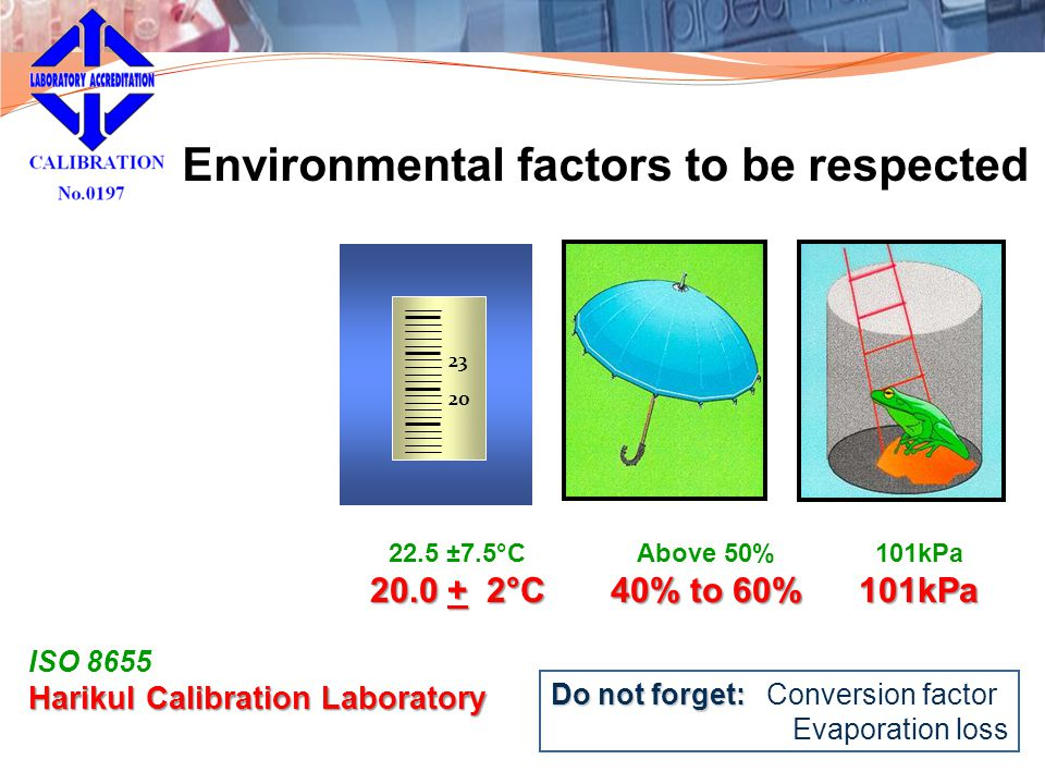 Environmental factors to be respected