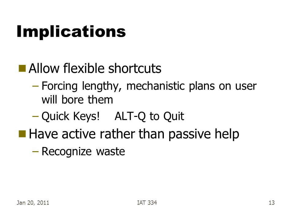 Implications Allow flexible shortcuts