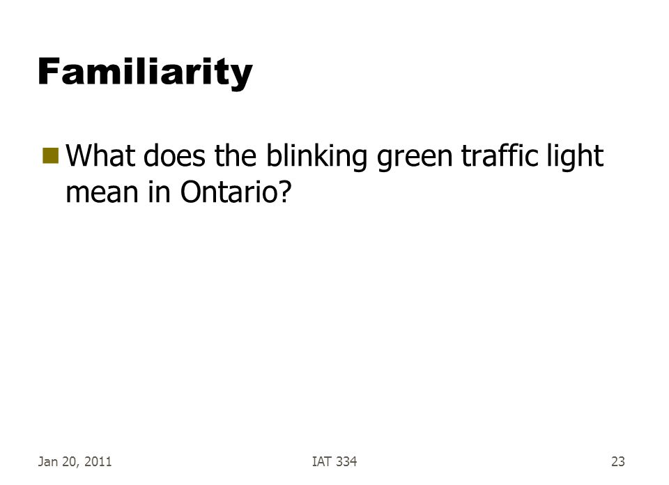 Familiarity What does the blinking green traffic light mean in Ontario Jan 20, 2011 IAT 334
