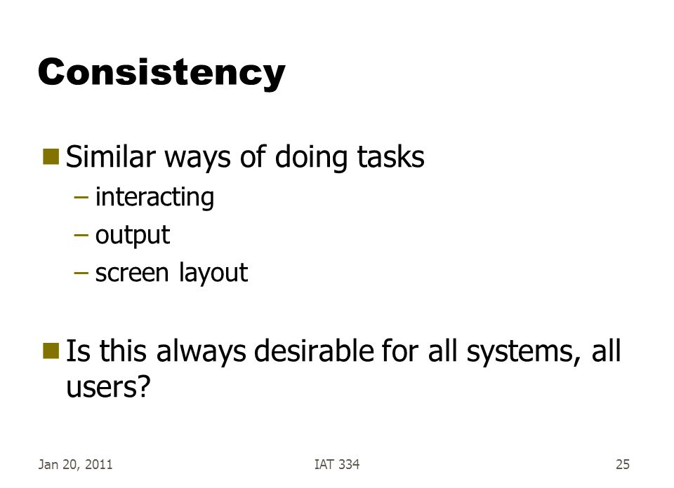 Consistency Similar ways of doing tasks