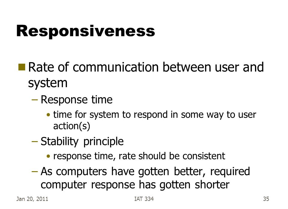 Responsiveness Rate of communication between user and system