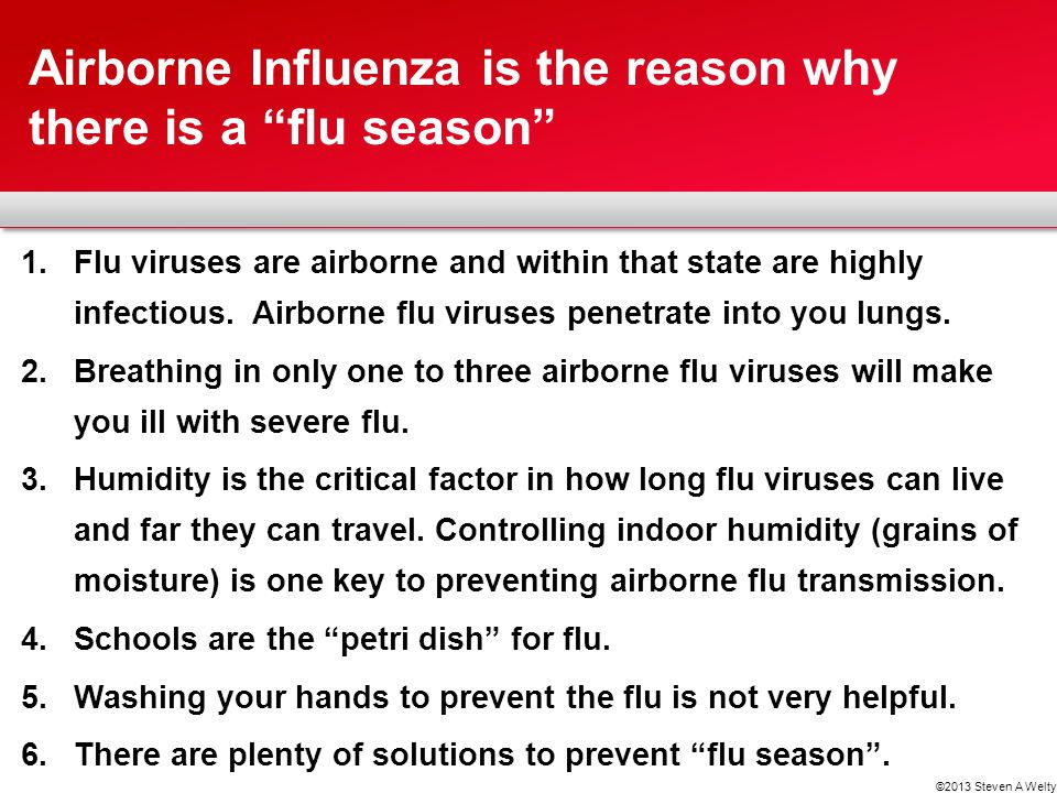 Airborne Influenza is the reason why there is a flu season
