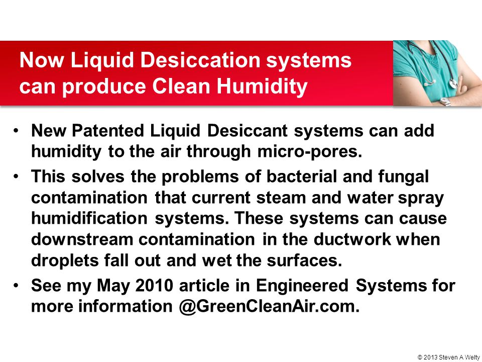 Now Liquid Desiccation systems can produce Clean Humidity