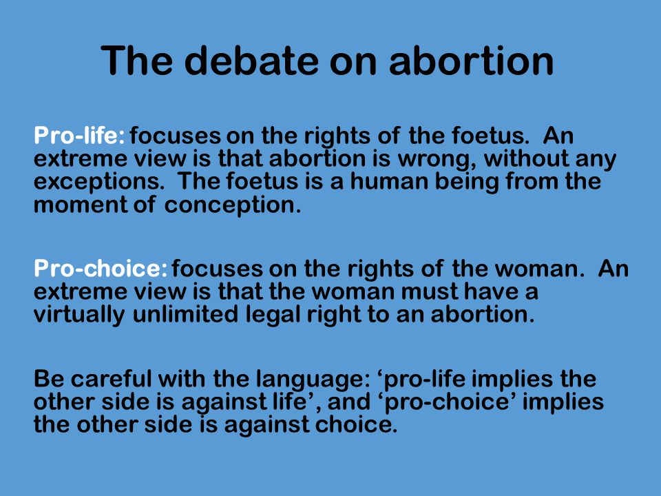 a debate about the issue of abortion The ethics of abortion marquis' analysis of the debate: abortion does not violate the fetuses right to life.
